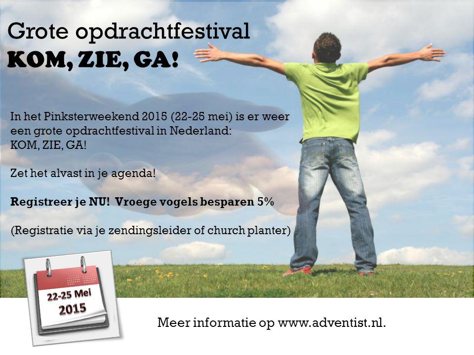 In het Pinksterweekend 2015 (22-25 mei) is er weer een grote opdrachtfestival in Nederland: KOM, ZIE, GA.