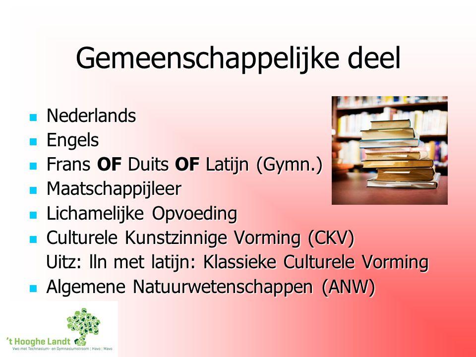 Gemeenschappelijke deel Nederlands Nederlands Engels Engels Frans OF Duits OF Latijn (Gymn.) Frans OF Duits OF Latijn (Gymn.) Maatschappijleer Maatsch
