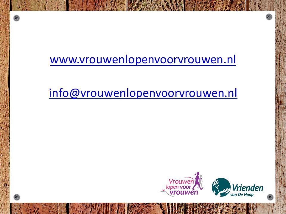 Meer info www.vrouwenlopenvoorvrouwen.nl info@vrouwenlopenvoorvrouwen.nl