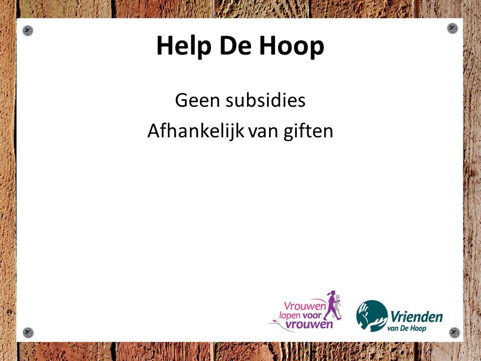 Help De Hoop Geen subsidies Afhankelijk van giften