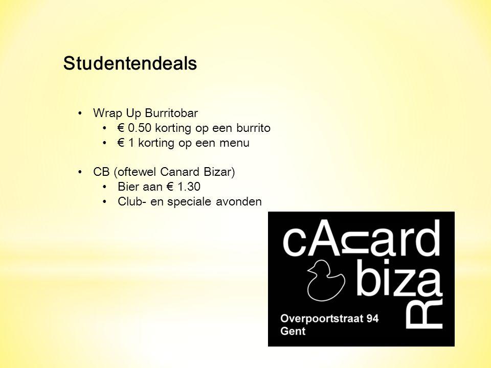 Studentendeals Wrap Up Burritobar € 0.50 korting op een burrito € 1 korting op een menu CB (oftewel Canard Bizar) Bier aan € 1.30 Club- en speciale av