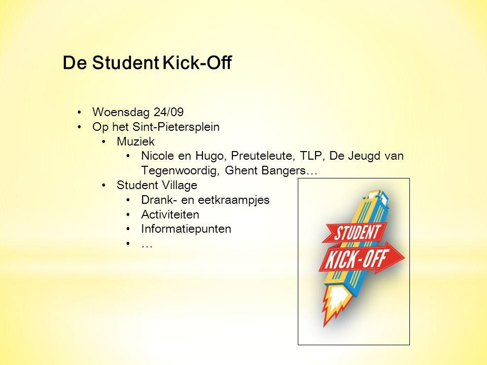 De Student Kick-Off Woensdag 24/09 Op het Sint-Pietersplein Muziek Nicole en Hugo, Preuteleute, TLP, De Jeugd van Tegenwoordig, Ghent Bangers… Student