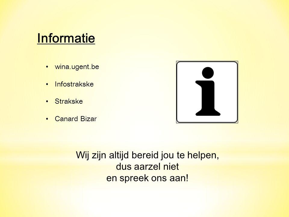 Informatie wina.ugent.be Infostrakske Strakske Canard Bizar Wij zijn altijd bereid jou te helpen, dus aarzel niet en spreek ons aan!