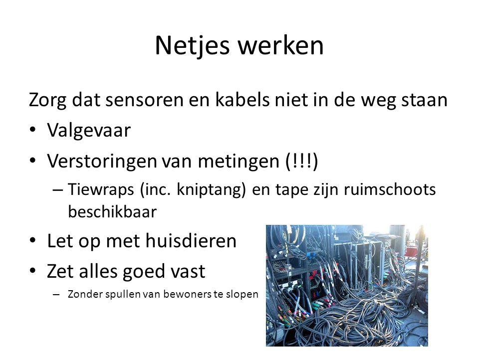 Netjes werken Zorg dat sensoren en kabels niet in de weg staan Valgevaar Verstoringen van metingen (!!!) – Tiewraps (inc.