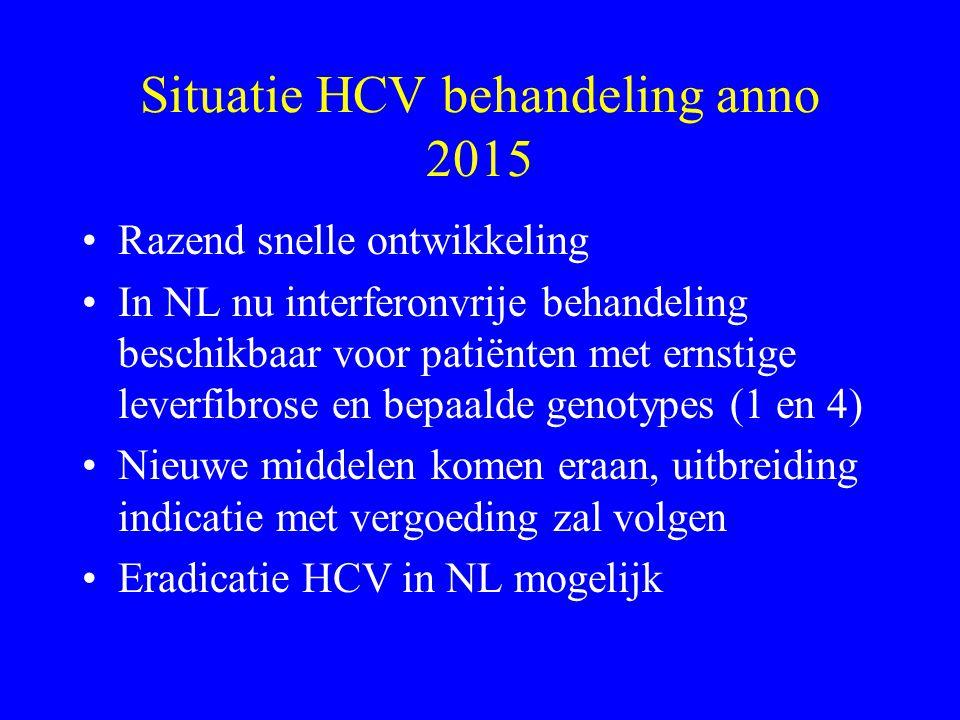 Situatie HCV behandeling anno 2015 Razend snelle ontwikkeling In NL nu interferonvrije behandeling beschikbaar voor patiënten met ernstige leverfibrose en bepaalde genotypes (1 en 4) Nieuwe middelen komen eraan, uitbreiding indicatie met vergoeding zal volgen Eradicatie HCV in NL mogelijk