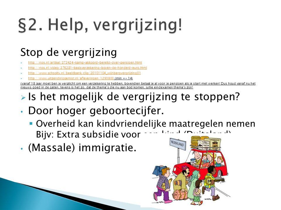 Stop de vergrijzing  http://nos.nl/artikel/272424-kamp-akkoord-bereikt-over-pensioen.html http://nos.nl/artikel/272424-kamp-akkoord-bereikt-over-pens