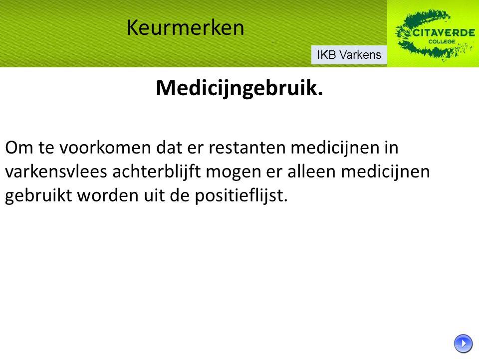 Medicijngebruik. Om te voorkomen dat er restanten medicijnen in varkensvlees achterblijft mogen er alleen medicijnen gebruikt worden uit de positiefli
