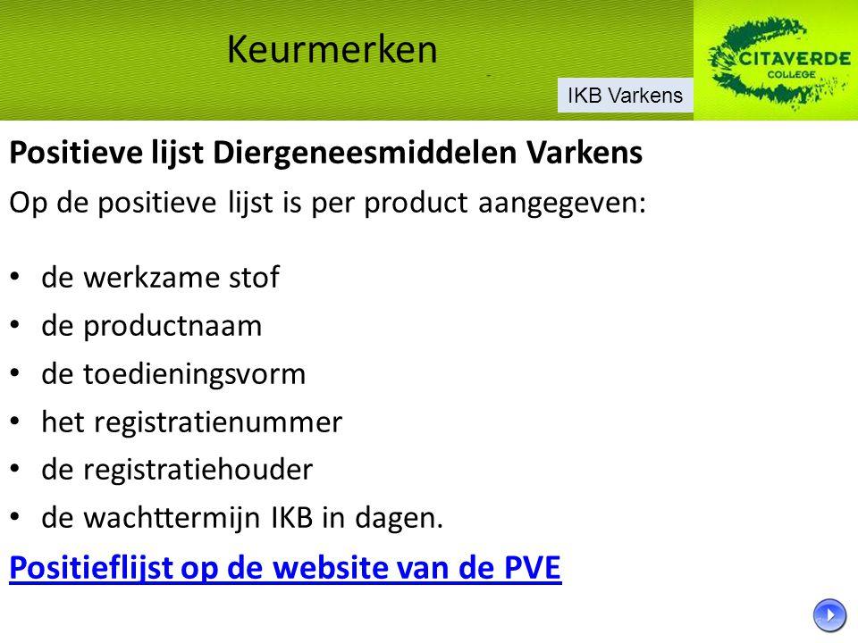 Positieve lijst Diergeneesmiddelen Varkens Op de positieve lijst is per product aangegeven: de werkzame stof de productnaam de toedieningsvorm het reg