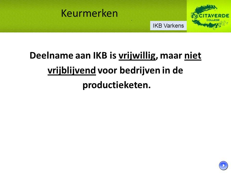 Deelname aan IKB is vrijwillig, maar niet vrijblijvend voor bedrijven in de productieketen. Keurmerken IKB Varkens