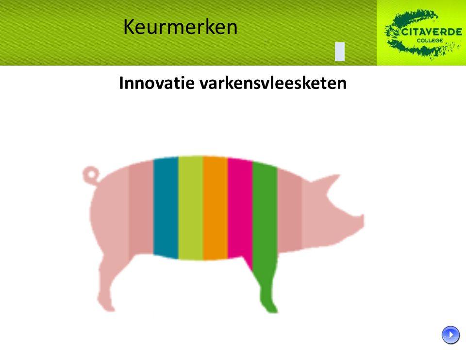 Innovatie varkensvleesketen Keurmerken