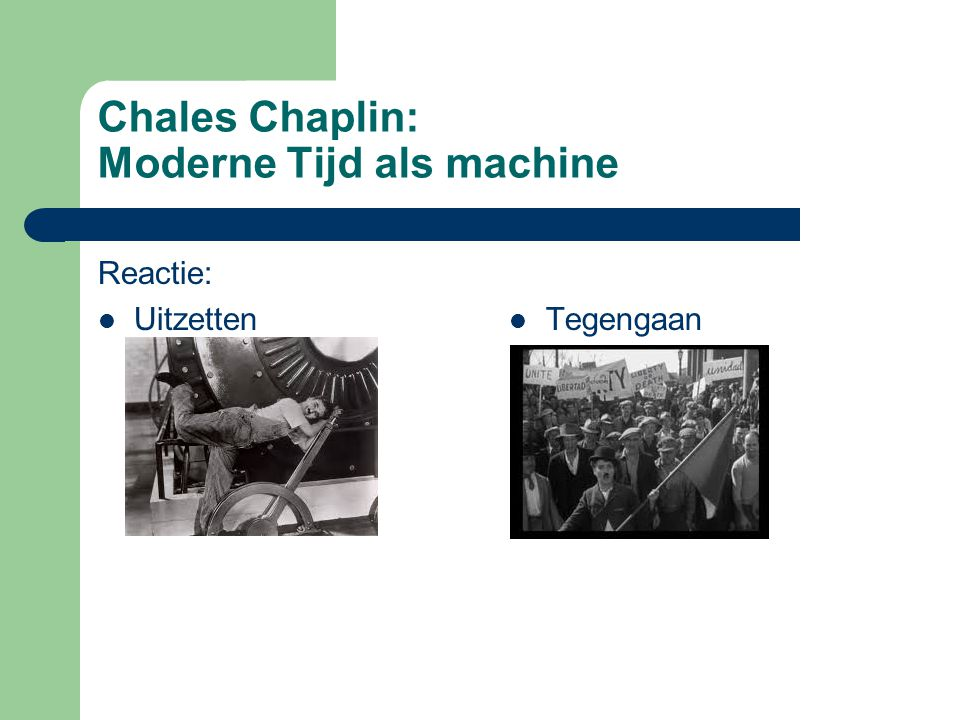 Chales Chaplin: Moderne Tijd als machine Reactie: Uitzetten Tegengaan