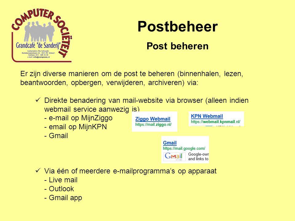 Postbeheer Post beheren Er zijn diverse manieren om de post te beheren (binnenhalen, lezen, beantwoorden, opbergen, verwijderen, archiveren) via: Dire