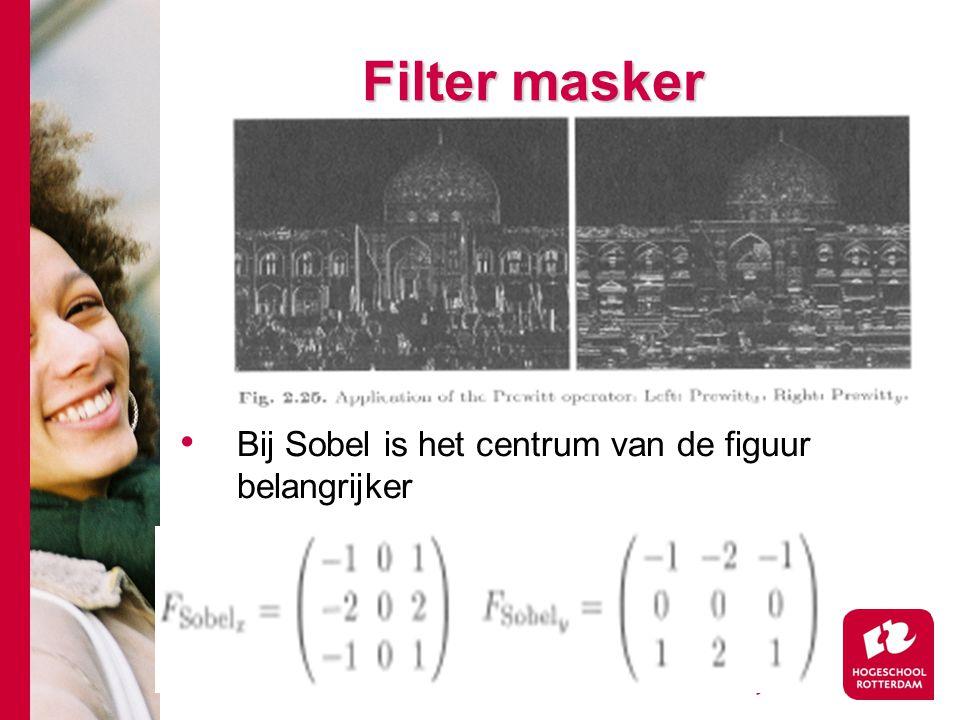 # Filter masker Bij Sobel is het centrum van de figuur belangrijker
