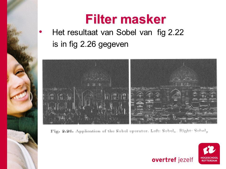 # Filter masker Het resultaat van Sobel van fig 2.22 is in fig 2.26 gegeven