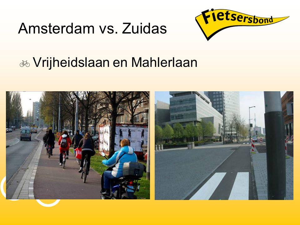 Amsterdam vs. Zuidas  Vrijheidslaan en Mahlerlaan