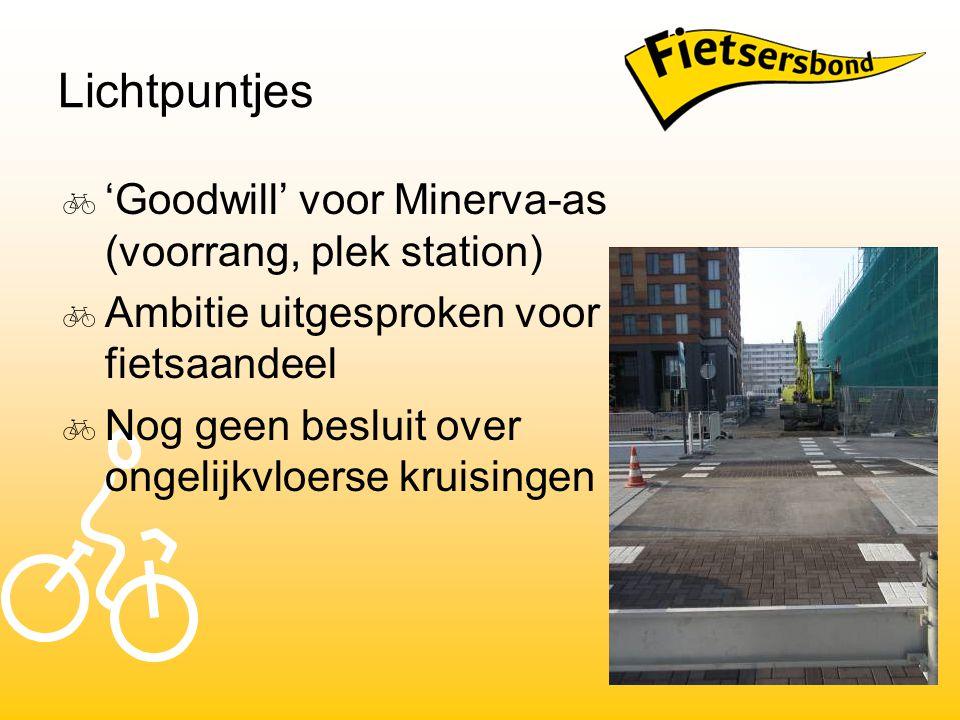 Lichtpuntjes  'Goodwill' voor Minerva-as (voorrang, plek station)  Ambitie uitgesproken voor fietsaandeel  Nog geen besluit over ongelijkvloerse kruisingen