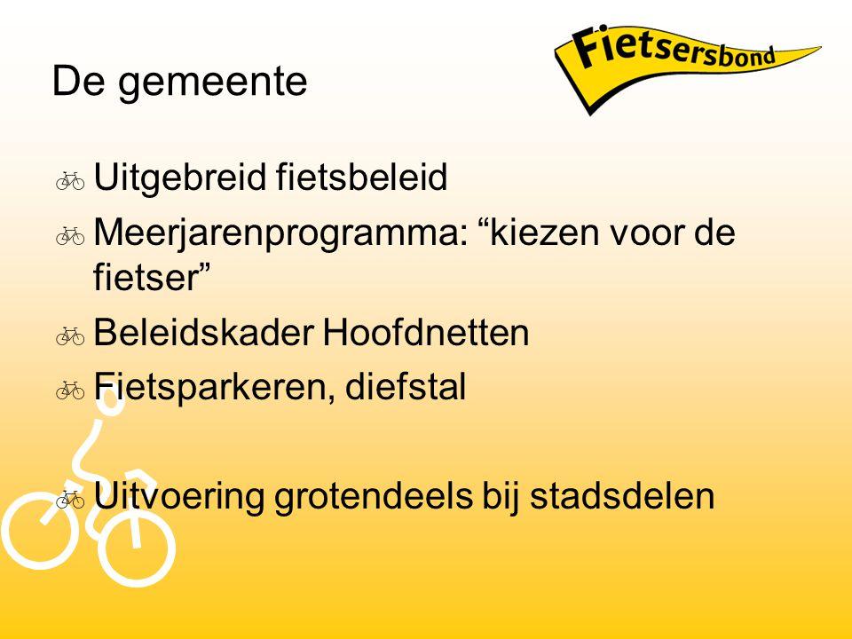 """De gemeente  Uitgebreid fietsbeleid  Meerjarenprogramma: """"kiezen voor de fietser""""  Beleidskader Hoofdnetten  Fietsparkeren, diefstal  Uitvoering"""