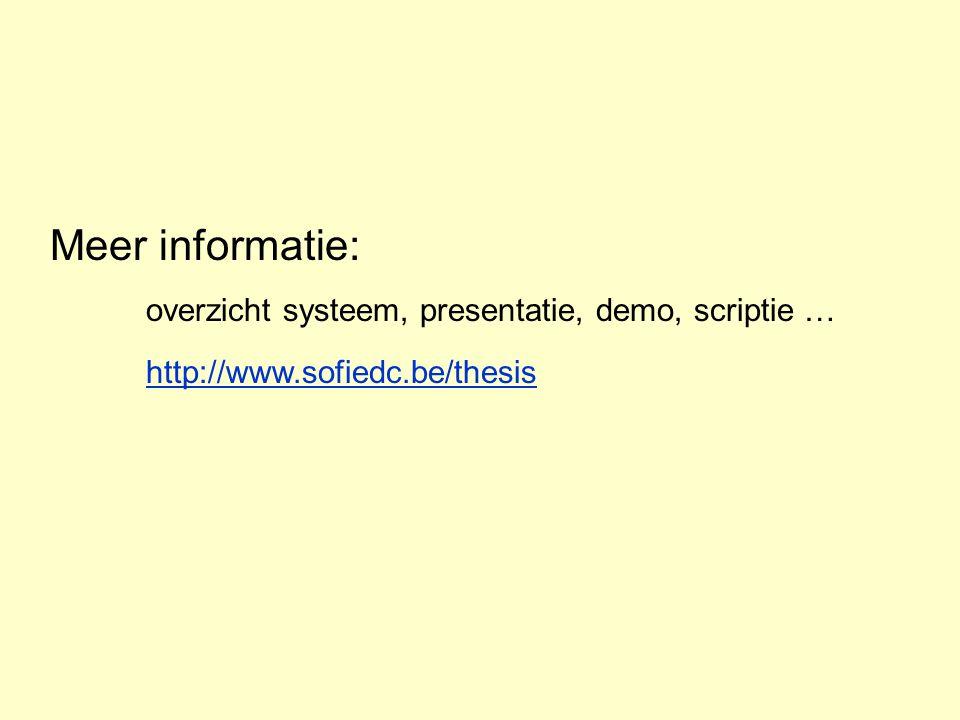 Meer informatie: overzicht systeem, presentatie, demo, scriptie … http://www.sofiedc.be/thesis