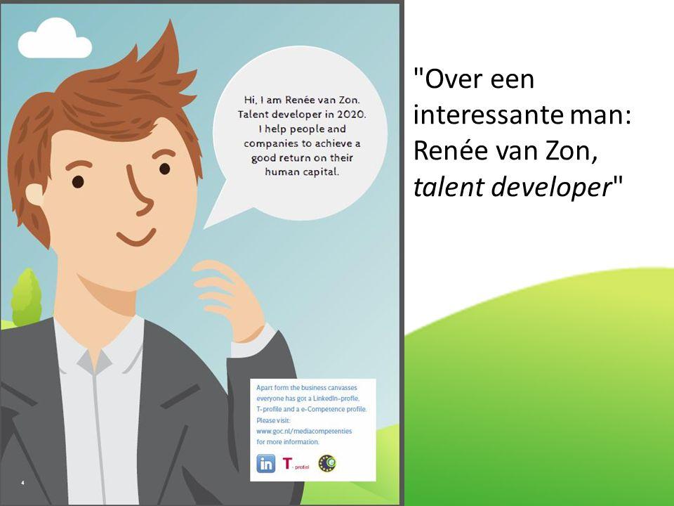 Over een interessante man: Renée van Zon, talent developer