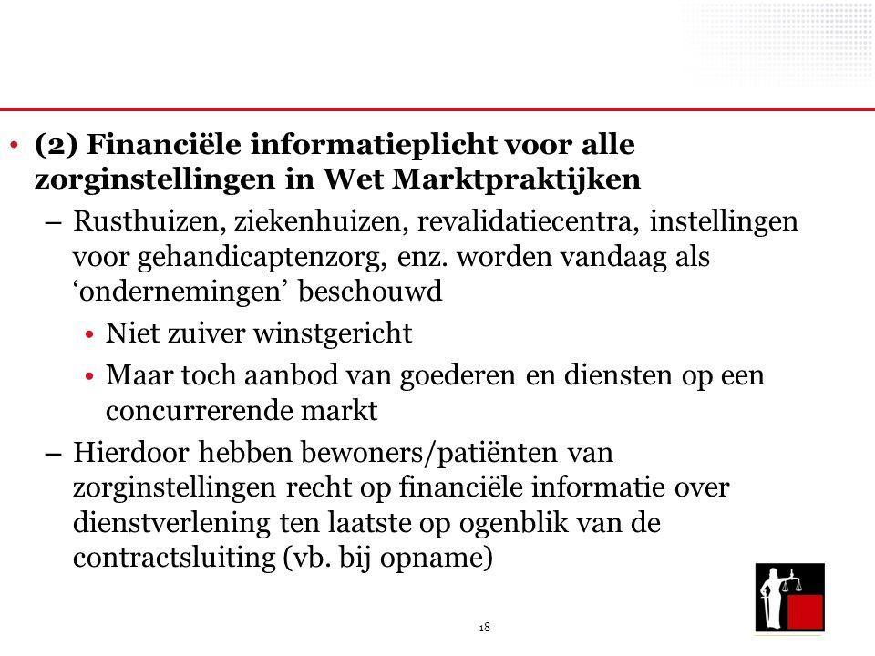 18 (2) Financiële informatieplicht voor alle zorginstellingen in Wet Marktpraktijken – Rusthuizen, ziekenhuizen, revalidatiecentra, instellingen voor