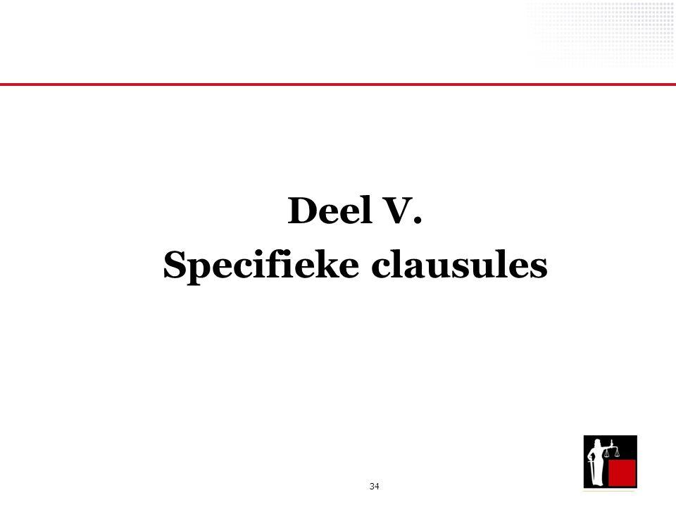 34 Deel V. Specifieke clausules