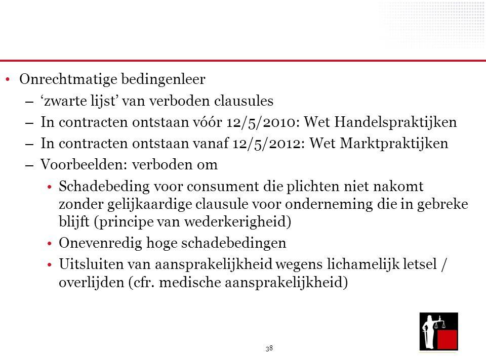 38 Onrechtmatige bedingenleer – 'zwarte lijst' van verboden clausules – In contracten ontstaan vóór 12/5/2010: Wet Handelspraktijken – In contracten o