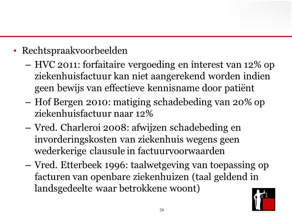 39 Rechtspraakvoorbeelden – HVC 2011: forfaitaire vergoeding en interest van 12% op ziekenhuisfactuur kan niet aangerekend worden indien geen bewijs v