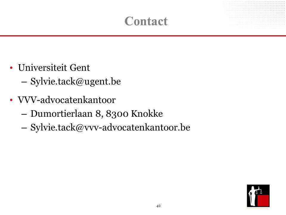 40 Contact Universiteit Gent – Sylvie.tack@ugent.be VVV-advocatenkantoor – Dumortierlaan 8, 8300 Knokke – Sylvie.tack@vvv-advocatenkantoor.be