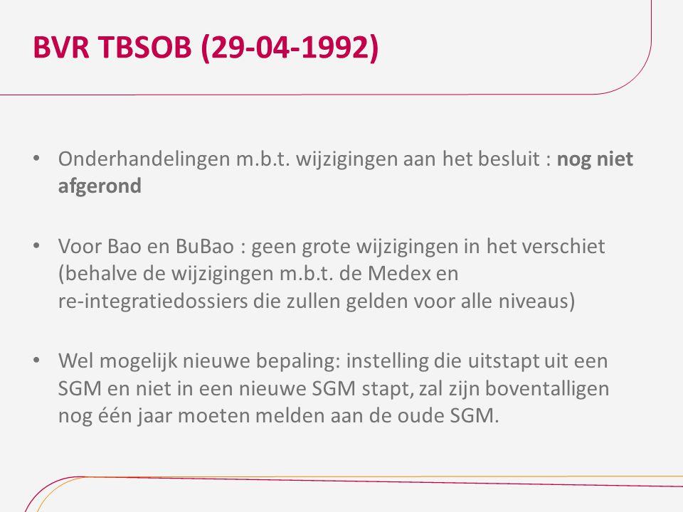 BVR TBSOB (29-04-1992) Onderhandelingen m.b.t. wijzigingen aan het besluit : nog niet afgerond Voor Bao en BuBao : geen grote wijzigingen in het versc