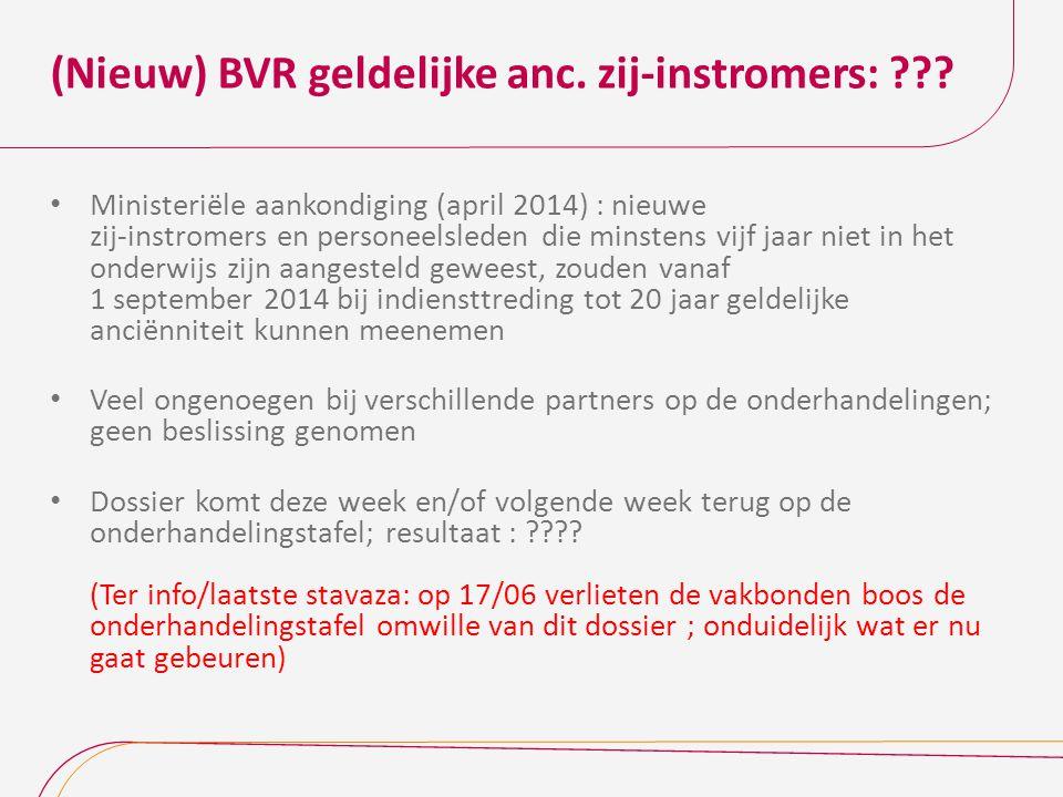 (Nieuw) BVR geldelijke anc. zij-instromers: ??? Ministeriële aankondiging (april 2014) : nieuwe zij-instromers en personeelsleden die minstens vijf ja