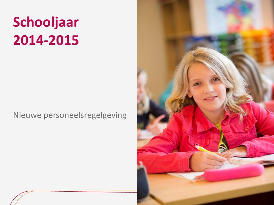 Schooljaar 2014-2015 Nieuwe personeelsregelgeving