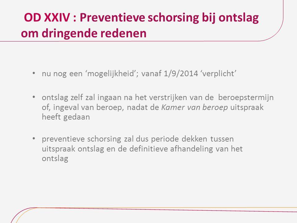 OD XXIV: nieuwe regeling voor personeelsleden die definitief arbeids-ongeschikt worden verklaard voor hun ambt van benoeming (beslissing Medex) (1) bedoeling om meer personeelsleden te re-integreren (huidige mogelijkheid van TBSOB-stelling met organieke WTW/REA wordt zelden toegepast) nieuw: personeelslid vraagt, zodra ziektedagen uitgeput zijn, overleg met IM en preventieadviseur-arbeidsgeneesheer (PA-AG); hieruit volgt een advies van de PA-AG ; advies wordt bezorgd aan Medex als Medex beslist dat betrokkene definitief ongeschikt is voor zijn gewone werkzaamheden maar wel geschikt voor specifieke functies, moet de IM opnieuw een overleg met het personeelslid organiseren (eventueel ook met de PA-AG ) om de beslissing van Medex te concretiseren