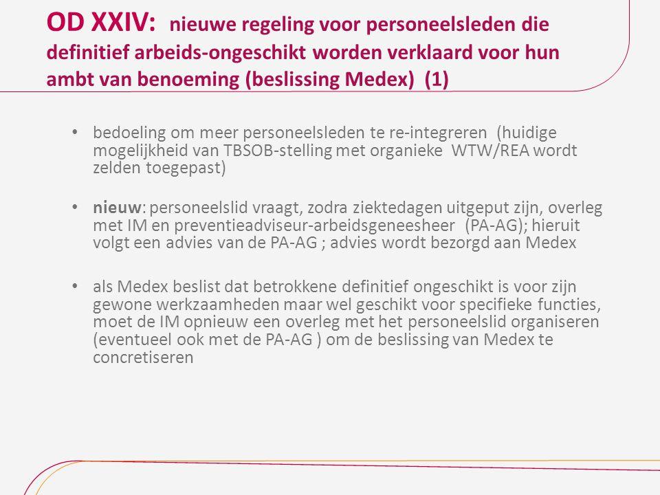 OD XXIV: Nieuwe regeling voor personeelsleden die definitief arbeids-ongeschikt worden verklaard voor hun ambt van benoeming (beslissing Medex) (2) overleg leidt tot een van volgende conclusies: 1.