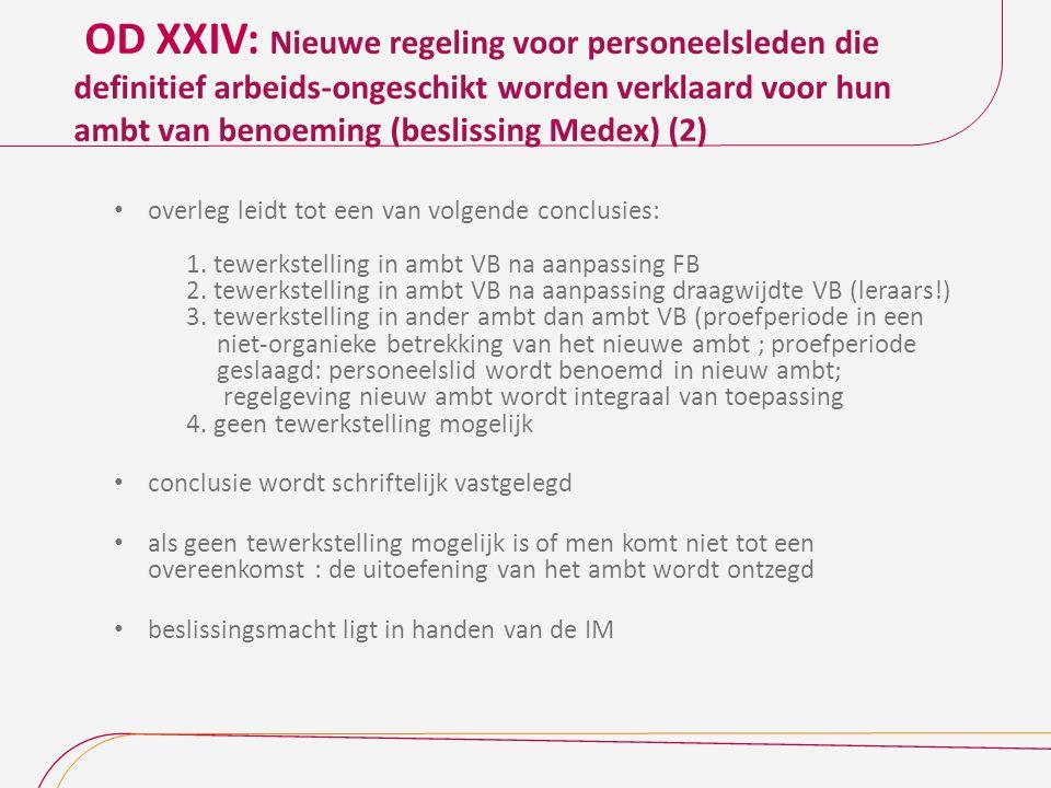 OD XXIV: Nieuwe regeling voor personeelsleden die definitief arbeids-ongeschikt worden verklaard voor hun ambt van benoeming (beslissing Medex) (2) ov