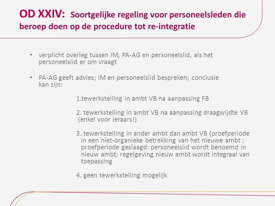 OD XXIV: Soortgelijke regeling voor personeelsleden die beroep doen op de procedure tot re-integratie verplicht overleg tussen IM, PA-AG en personeels