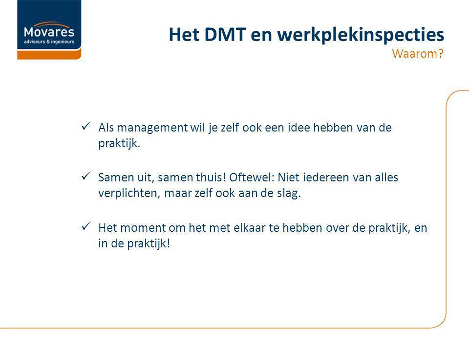 Het DMT en werkplekinspecties Waarom.