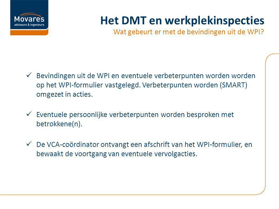 Het DMT en werkplekinspecties Wat gebeurt er met de bevindingen uit de WPI.