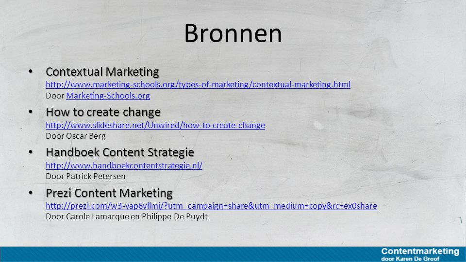 Bronnen Contextual Marketing Contextual Marketing http://www.marketing-schools.org/types-of-marketing/contextual-marketing.html Door Marketing-Schools