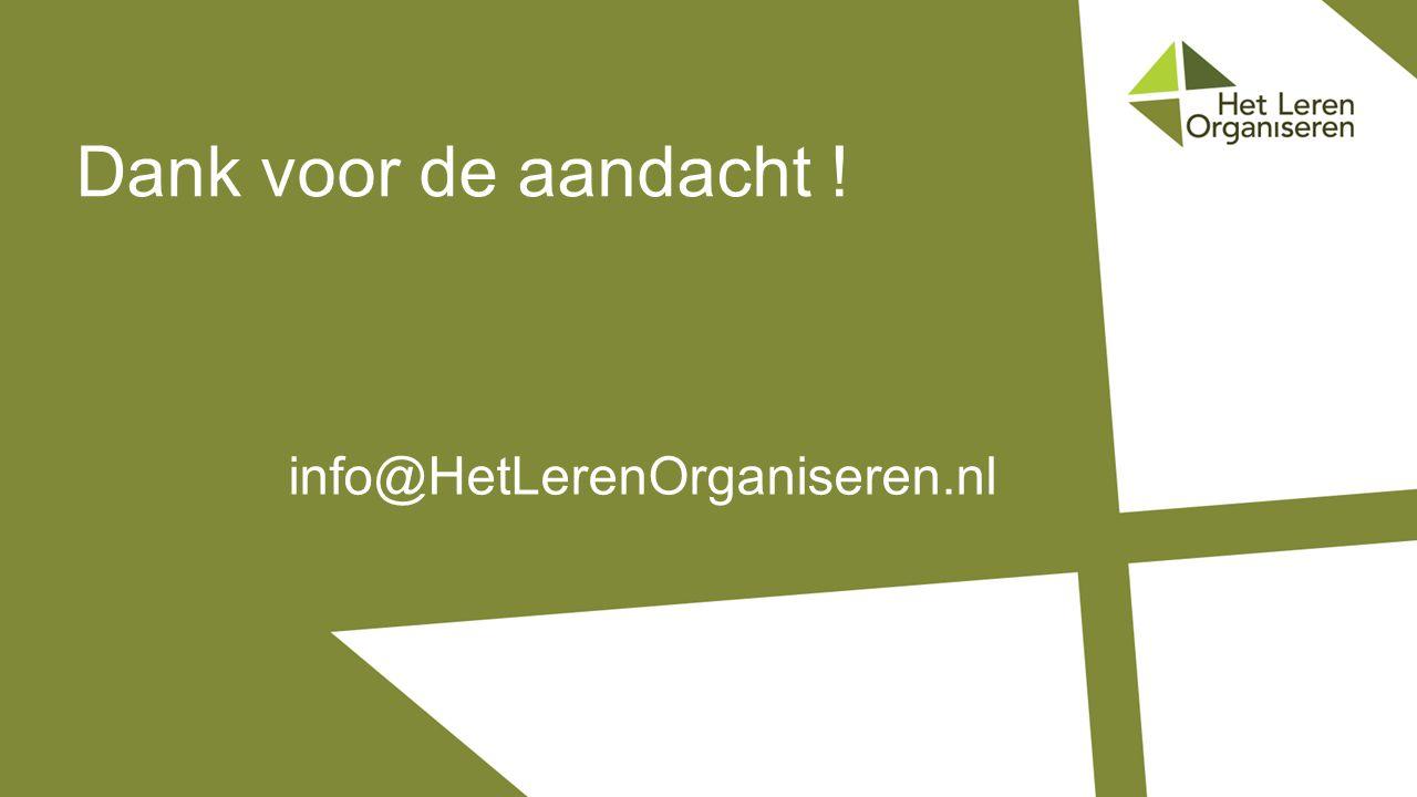 info@HetLerenOrganiseren.nl Dank voor de aandacht !