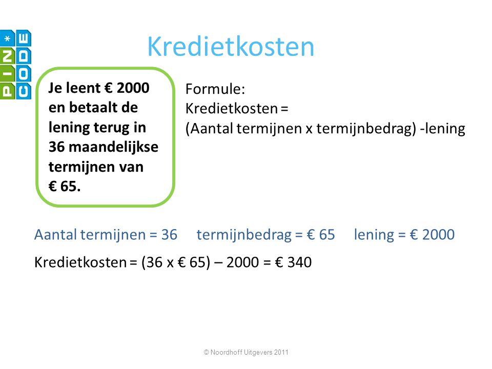 Kredietkosten Aantal termijnen = 36 termijnbedrag = € 65 lening = € 2000.
