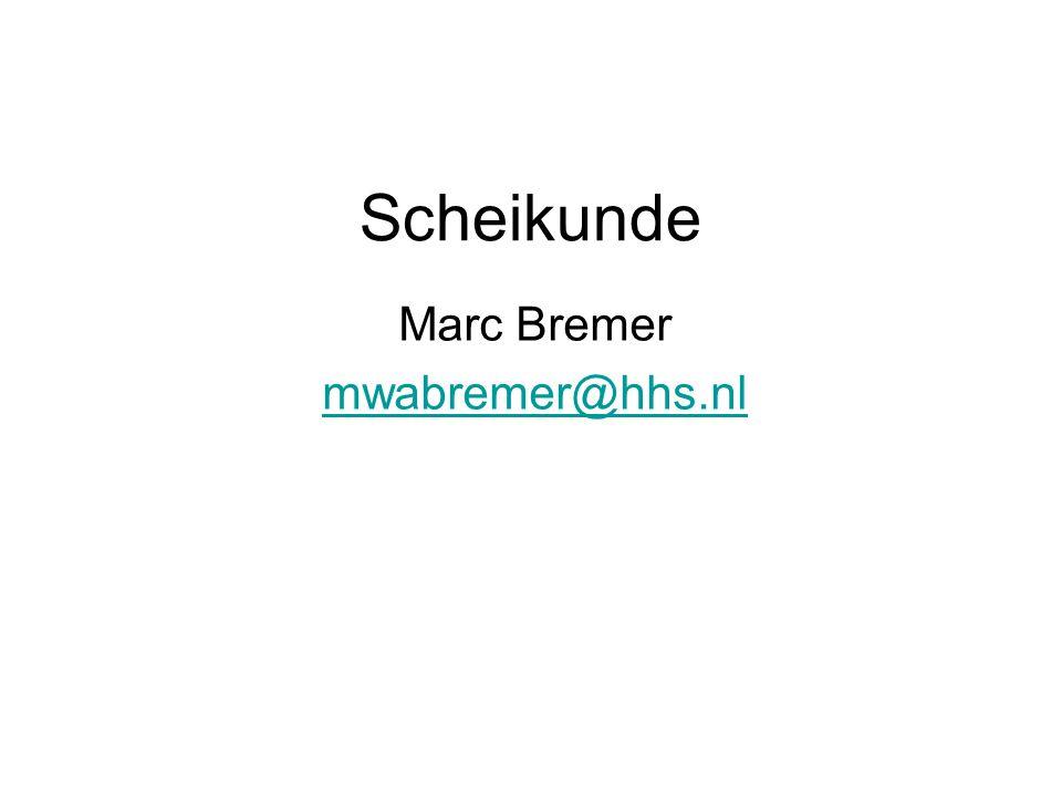 Scheikunde Marc Bremer mwabremer@hhs.nl