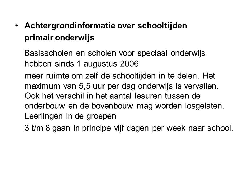 Achtergrondinformatie over schooltijden primair onderwijs Basisscholen en scholen voor speciaal onderwijs hebben sinds 1 augustus 2006 meer ruimte om zelf de schooltijden in te delen.