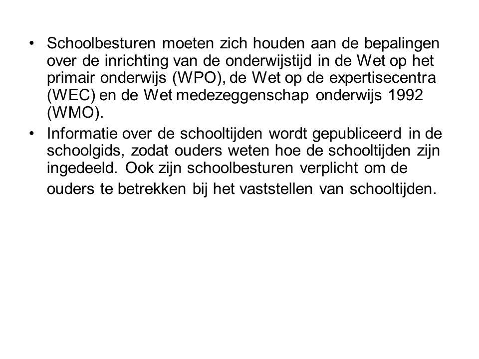 Schoolbesturen moeten zich houden aan de bepalingen over de inrichting van de onderwijstijd in de Wet op het primair onderwijs (WPO), de Wet op de exp