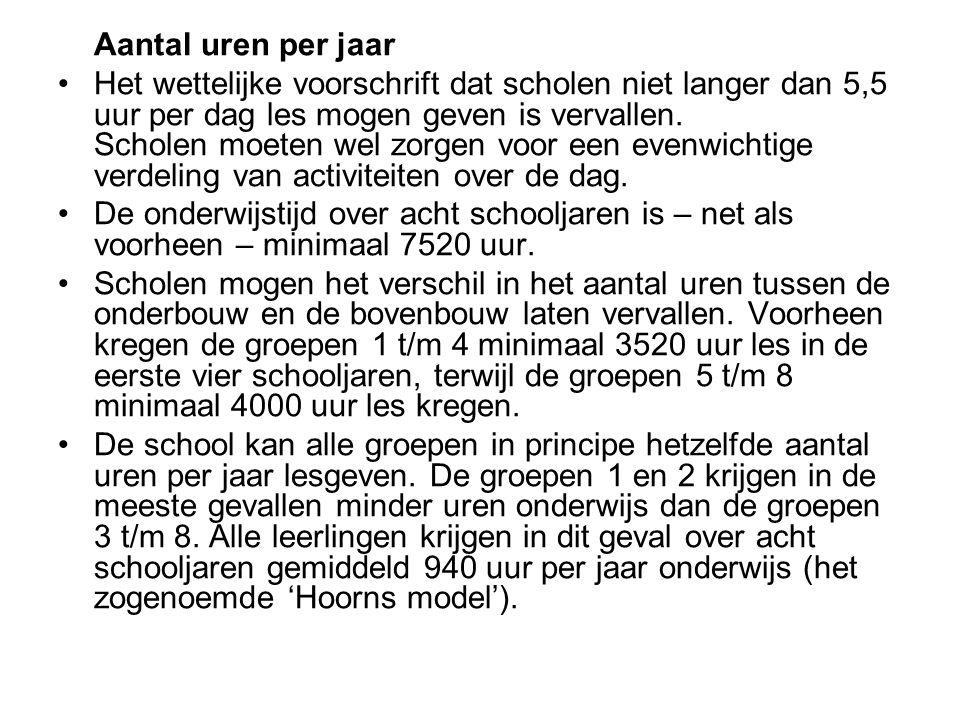 Aantal uren per jaar Het wettelijke voorschrift dat scholen niet langer dan 5,5 uur per dag les mogen geven is vervallen. Scholen moeten wel zorgen vo