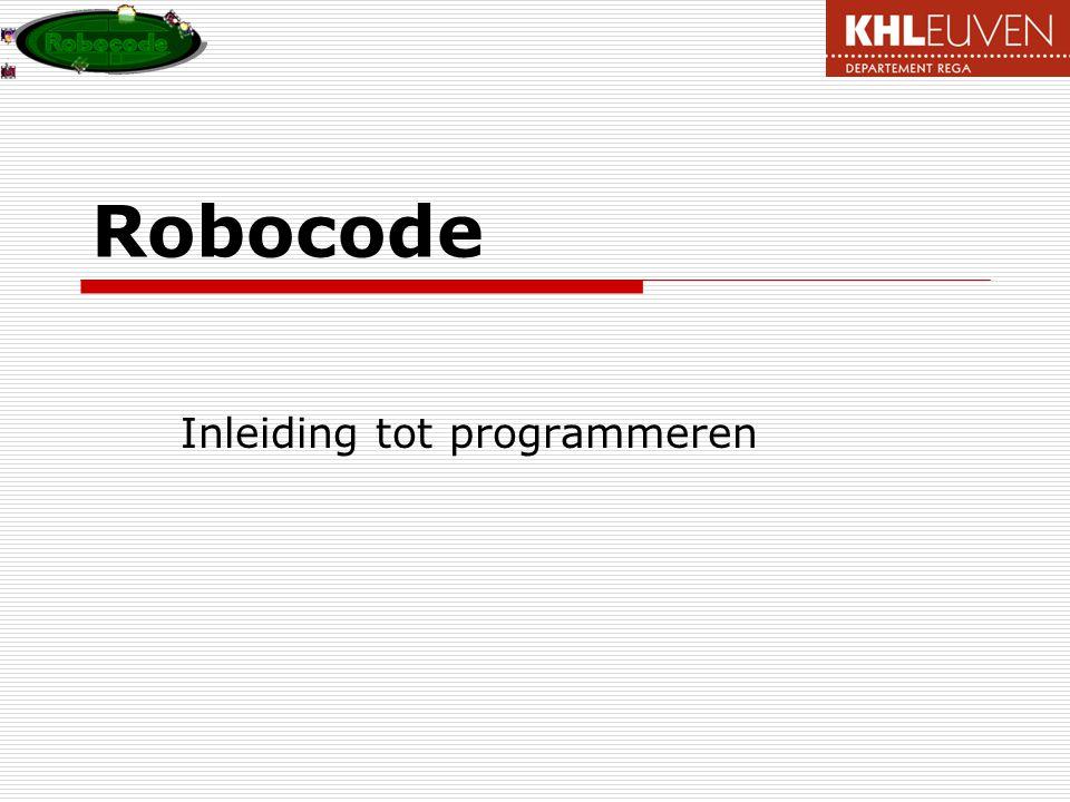 Robocode Inleiding tot programmeren