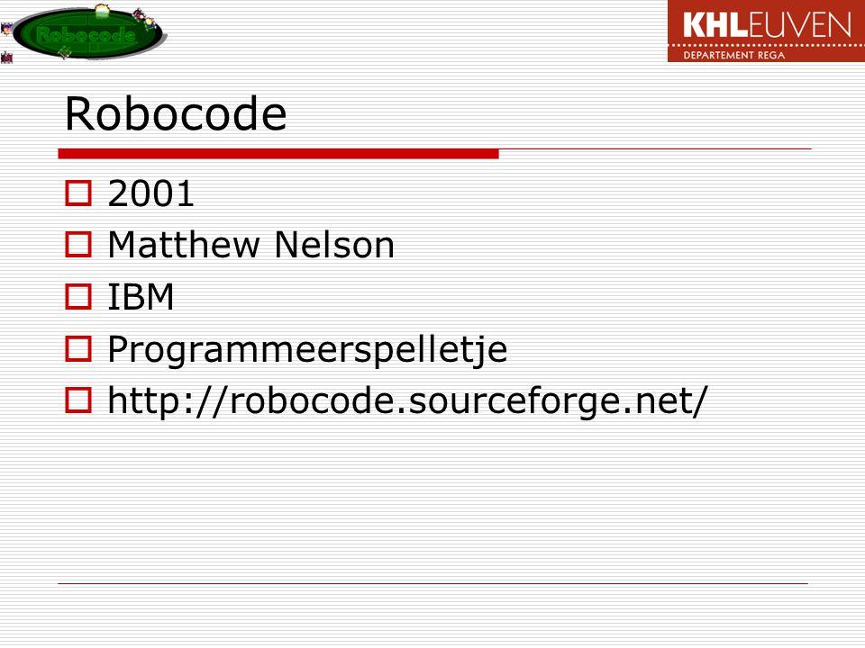 Robocode  2001  Matthew Nelson  IBM  Programmeerspelletje  http://robocode.sourceforge.net/