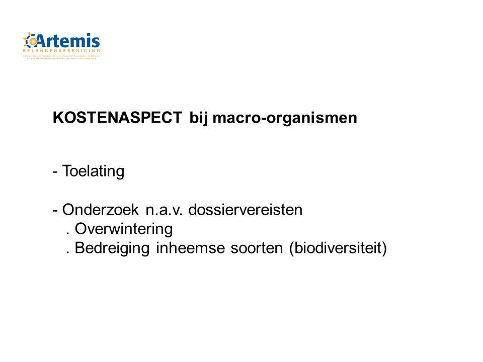 KOSTENASPECT bij macro-organismen - Toelating - Onderzoek n.a.v.