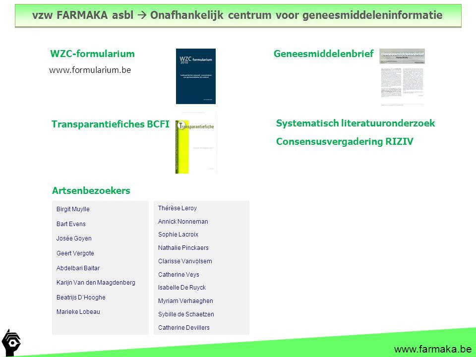 www.farmaka.be vzw FARMAKA asbl  Onafhankelijk centrum voor geneesmiddeleninformatie WZC-formularium Transparantiefiches BCFI Geneesmiddelenbrief Art