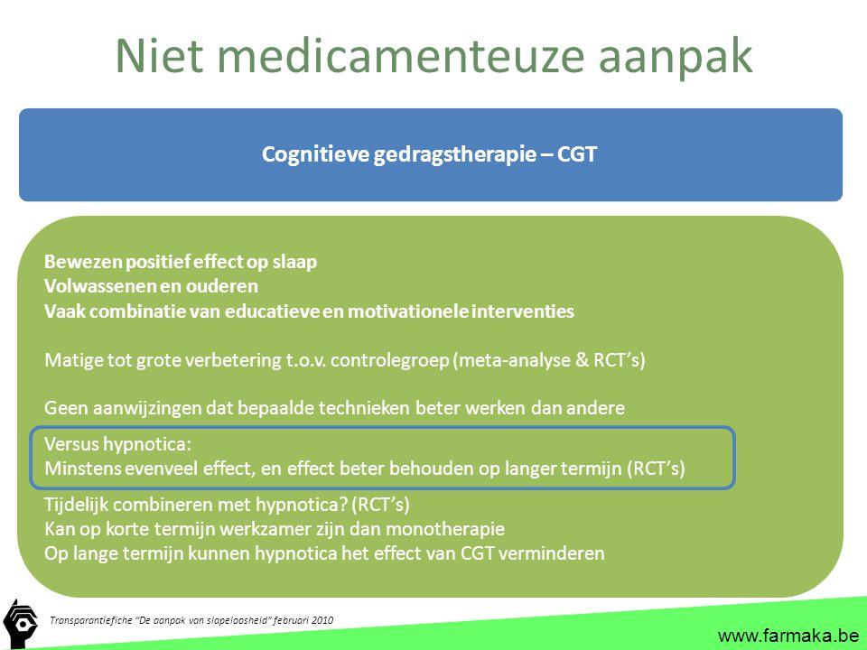 """www.farmaka.be Niet medicamenteuze aanpak Transparantiefiche """"De aanpak van slapeloosheid"""" februari 2010 Cognitieve gedragstherapie – CGT Bewezen posi"""