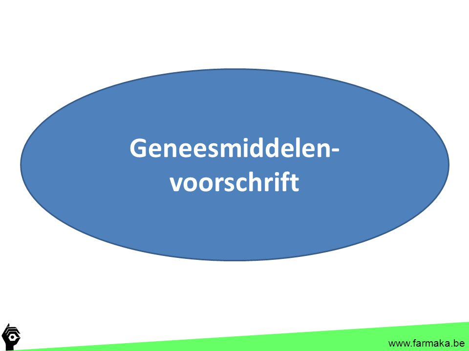 www.farmaka.be Geneesmiddelen- voorschrift